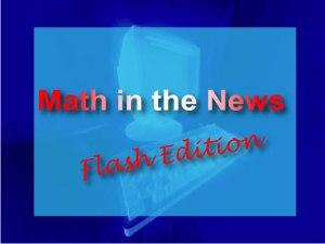 MathInTheNewsFlashEdition